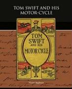 Tom Swift and His Motor-Cycle - Appleton, Victor