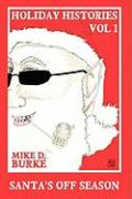 Holiday Histories Vol 1: Santa's Off Season - Burke, Mike D.