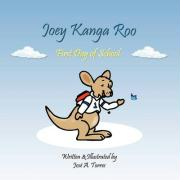 Joey Kanga Roo: First Day of School - Torres, Jose A.