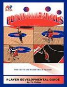 Fundamentals: Player Development Guide - Phillips, T. L.