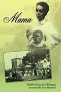Mama: Edith Rebecca Millman Tells in Her Own Words of Her Remarkable 1893 Journey Into Congo's 'Heart of Darkness' - And How - Edith Rebecca Millman, Rebecca Millman; Jane Marshall, Marshall