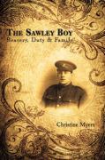 The Sawley Boy: Bravery, Duty & Family - Myers, Christine