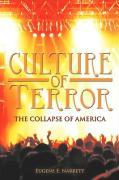 Culture of Terror: The Collapse of America - Narrett, Eugene E.