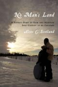 No Man's Land: A Father's Fight to Gain and Maintain Sole Custody of His Children - Scotland, Alces C.