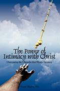 The Power of Intimacy with Christ: Overcoming the Obstacles That Hinder Intimacy - Mancha, Ma Sharon; Mancha, Sharon