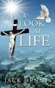 A Look at Life - Dennis, Jack