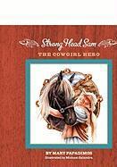 Strong Head Sam the Cowgirl Hero - Papadimos, Mary