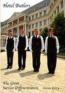 Hotel Butlers, the Great Service Differentiators - Ferry, Steven