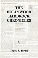 The Hollywood Hardrock Chronicles - Teresi, Tracy S.