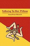 Talking to Her Pillow - Hewitt, Jonathan