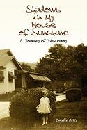Shadows in My House of Sunshine - Betts, Emilie