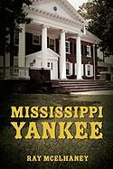 Mississippi Yankee - McElhaney, Ray