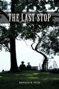 The Last Stop - Nuss, Donald R.