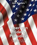 American Pride & Prejudice: Great American Novel on the Politics of Sex - Austen, Jan