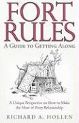 Fort Rules: A Guide to Getting Along - Hollen, Richard A.