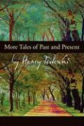 More Tales of Past and Present - Tedeschi, Henry