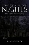 Twelve Million Nights: A Junne Phunkhauser Mystery - Don Okolo, Okolo