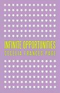 Infinite Opportunities - Cecelia Frances Page, Frances Page