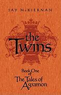 The Twins: Book One of the Tales of Agramon - Jay McKiernan, McKiernan