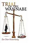 Trial of the Wannabe - Zev Stan Kosenberg, Stan Kosenberg