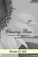 Chasing Bees - Bell, Renate M.