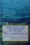 The Valley of the Shadow of Death - Armstead, Chief Apostle Beverly
