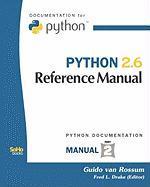 Python 2.6 Reference Manual - Van Rossum, Guido; Drake, Fred L. , Jr.