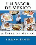 Un Sabor de Mexico - Shafer, Teresa M.
