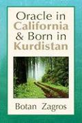 Oracle in California & Born in Kurdistan - Zagros, Botan