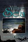 Village by the Sea - Peterson, Arlene