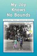 My Joy Knows No Bounds - Gunter, Sharylon