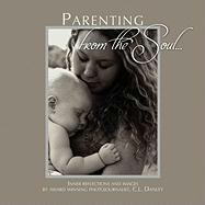 Parenting from the Soul - Danley, C. L.
