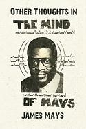 Other Thoughts in the Mind of Mays - Mays, James