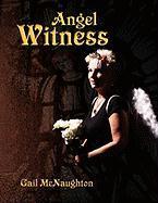 Angel Witness - McNaughton, Gail