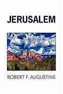 Jerusalem - Augustine, Robert F.