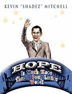 Hope Is Much More Than a Four Letter Word! - Mitchell, Kevin