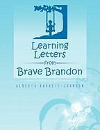 Learning Letters from Brave Brandon - Barrett-Johnson, Alberta