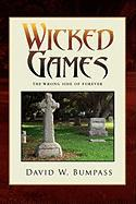 Wicked Games - Bumpass, David W.
