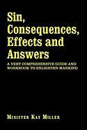 Sin, Consequences, Effects and Answers - Miller, Minister Kay