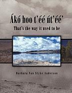 Ako Hoo T'Ee NT'Ee' - Anderson, Barbara Van Slyke