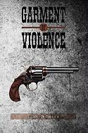 Garment of Violence - Womack, Judy