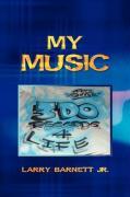 My Music - Barnett, Larry, Jr.