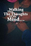 Walking Thru the Thoughts of My Mind. - Sadler, Jermaine