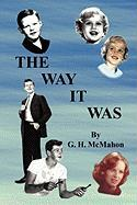 The Way It Was - McMahon, G. H.