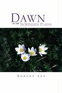 Dawn on the Northern Plains - Lee, Robert