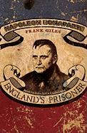 Napoleon Bonaparte: England's Prisoner - Giles, Frank
