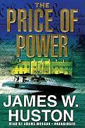 The Price of Power - Huston, James W.
