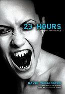 23 Hours: A Vengeful Vampire Tale - Wellington, David