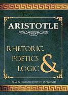 Rhetoric, Poetics, & Logic - Aristotle