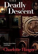 Deadly Descent - Hinger, Charlotte